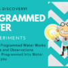 Programmed Water – My Experiments
